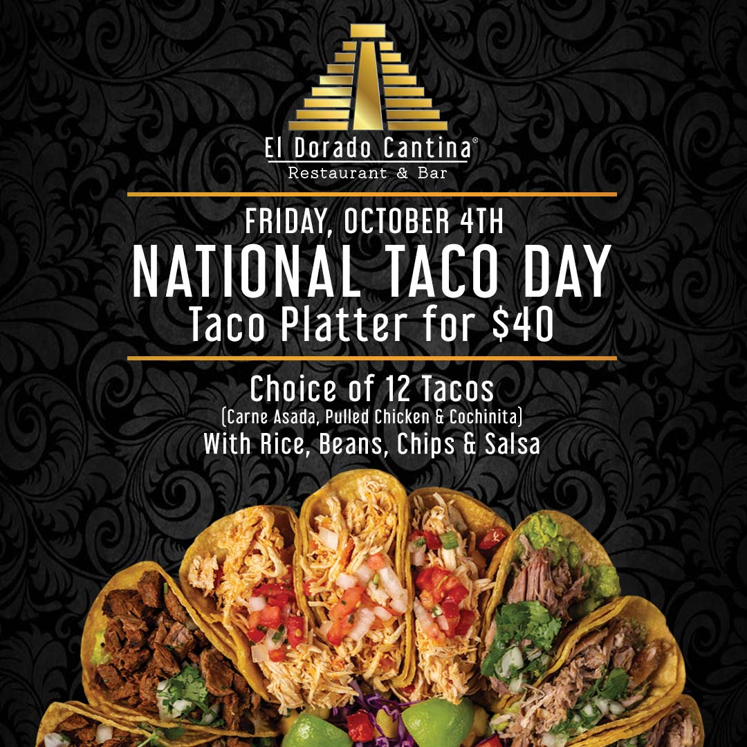El Dorado Cantina National Taco Day deal poster with multiple tacos pictured